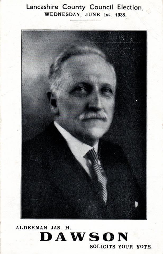 Alderman James H Dawson (1867-1963) Lancashire County Council Election poster 1 June 1938